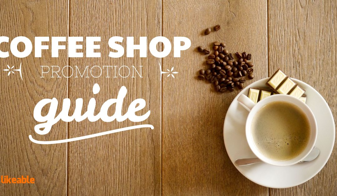 7 Ways to use Facebook to promote your Coffee Shop